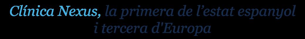 clinica nexus primera de l'estat espanyol
